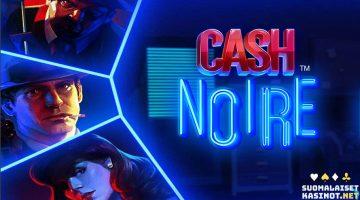 Cash Noire – kohtalokkaita voittoja film noir -tyyliin